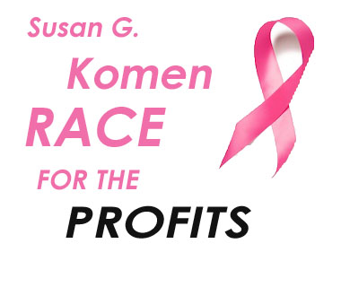 susan g komen race for the profits